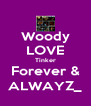 Woody LOVE Tinker Forever & ALWAYZ_ - Personalised Poster A4 size