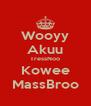 Wooyy Akuu TressNoo Kowee MassBroo - Personalised Poster A4 size