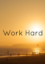 Work Hard - Personalised Poster A4 size