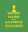 WORK HARD AND ACHIEVE SUCCESS - Personalised Poster A4 size