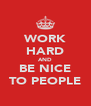 WORK HARD AND BE NICE TO PEOPLE - Personalised Poster A4 size
