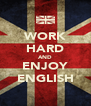 WORK HARD AND ENJOY ENGLISH - Personalised Poster A4 size
