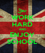 WORK HARD AND ENJOY SCHOOL - Personalised Poster A4 size