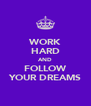 WORK HARD AND FOLLOW YOUR DREAMS - Personalised Poster A4 size