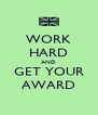 WORK HARD AND GET YOUR AWARD - Personalised Poster A4 size