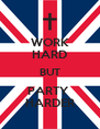 WORK HARD BUT PARTY  HARDER - Personalised Poster A4 size