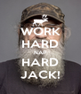 WORK HARD NAP HARD JACK! - Personalised Poster A4 size
