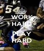 WORK HARD --- PLAY HARD - Personalised Poster A4 size