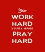 WORK HARD STUDY HARD PRAY HARD - Personalised Poster A4 size
