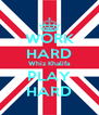 WORK HARD Whiz Khalifa PLAY HARD - Personalised Poster A4 size