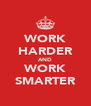 WORK HARDER AND WORK SMARTER - Personalised Poster A4 size
