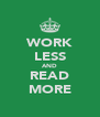 WORK LESS AND READ MORE - Personalised Poster A4 size