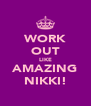 WORK OUT LIKE AMAZING NIKKI! - Personalised Poster A4 size