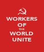 WORKERS OF THE WORLD UNITE - Personalised Poster A4 size