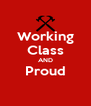 Working Class AND Proud  - Personalised Poster A4 size