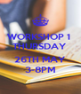 WORKSHOP 1  THURSDAY  - 26TH MAY 3-8PM - Personalised Poster A4 size