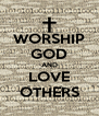 WORSHIP GOD AND LOVE OTHERS - Personalised Poster A4 size