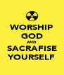 WORSHIP GOD AND SACRAFISE YOURSELF - Personalised Poster A4 size
