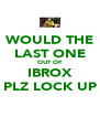 WOULD THE LAST ONE OUT OF IBROX PLZ LOCK UP - Personalised Poster A4 size