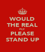WOULD THE REAL PLY PLEASE STAND UP - Personalised Poster A4 size