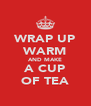WRAP UP WARM AND MAKE A CUP OF TEA - Personalised Poster A4 size