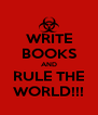 WRITE BOOKS AND RULE THE WORLD!!! - Personalised Poster A4 size