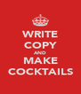 WRITE COPY AND MAKE COCKTAILS - Personalised Poster A4 size
