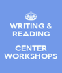 WRITING & READING  CENTER WORKSHOPS - Personalised Poster A4 size