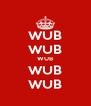 WUB WUB WUB WUB WUB - Personalised Poster A4 size