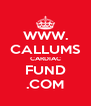 WWW. CALLUMS CARDIAC FUND .COM - Personalised Poster A4 size