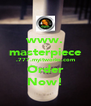 www. masterpiece .777.myitworks.com Order Now! - Personalised Poster A4 size