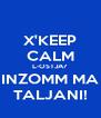 X'KEEP CALM L-OSTJA? INZOMM MA TALJANI! - Personalised Poster A4 size
