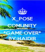X_POSE COMUNITY TIMURUNG *GAME OVER* BY;HAIDIR - Personalised Poster A4 size