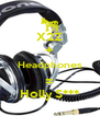 X2Z + Headphones = Holly S*** - Personalised Poster A4 size