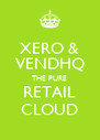 XERO & VENDHQ THE PURE RETAIL CLOUD - Personalised Poster A4 size