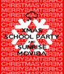 XMAS SCHOOL PARTY AND SUNRISE MOVIDA - Personalised Poster A4 size