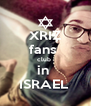 XRIZ fans  club  in  ISRAEL  - Personalised Poster A4 size