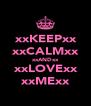 ♡♥xxKEEPxx♡♥ ♡♥xxCALMxx♡♥ ♡♥xxANDxx♡♥ ♡♥xxLOVExx♡♥ ♡♥xxMExx♡♥ - Personalised Poster A4 size