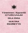 Yönetmen : Kayseriiii OYUNCUULAR ®ELA ®İKRA ®FATMA ®SÜMEYYE - Personalised Poster A4 size