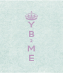 Y B 2 M E - Personalised Poster A4 size