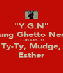 """""""Y.G.N"""" Young Ghetto Nerds !!..RULES..!! Ty-Ty, Mudge, Esther - Personalised Poster A4 size"""