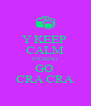 Y KEEP  CALM FUCKING  GO  CRA CRA - Personalised Poster A4 size