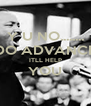 Y U NO........ DO ADVANCE ITLL HELP YOU  - Personalised Poster A4 size