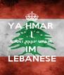 YA HMAR  I CANT KEEP CALM  IM  LEBANESE - Personalised Poster A4 size