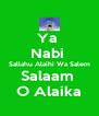 Ya  Nabi  Sallahu Alaihi Wa Salem Salaam  O Alaika - Personalised Poster A4 size