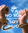 YA NO SOY ESCLAVO SOY HIJO - Personalised Poster A4 size