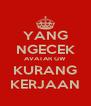 YANG NGECEK AVATAR GW KURANG KERJAAN - Personalised Poster A4 size