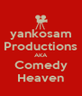 yankosam Productions AKA Comedy Heaven - Personalised Poster A4 size