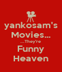 yankosam's Movies... ...They're Funny Heaven - Personalised Poster A4 size