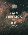 YAOI is not SICK  CUZ it is LOVE - Personalised Poster A4 size